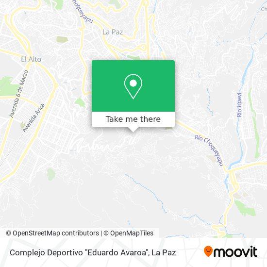 """Complejo Deportivo """"Eduardo Avaroa"""" map"""