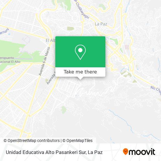 Unidad Educativa Alto Pasankeri Sur map