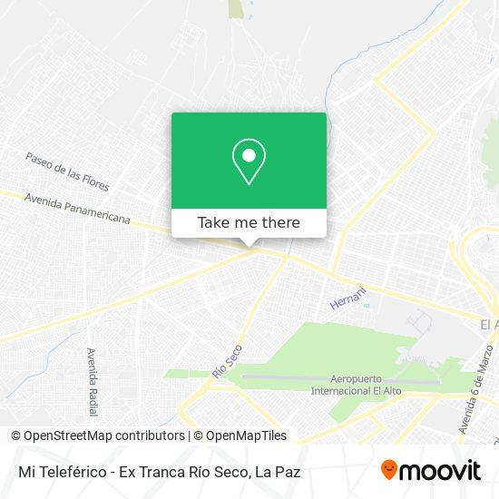Mi Teleférico - Ex Tranca Río Seco map