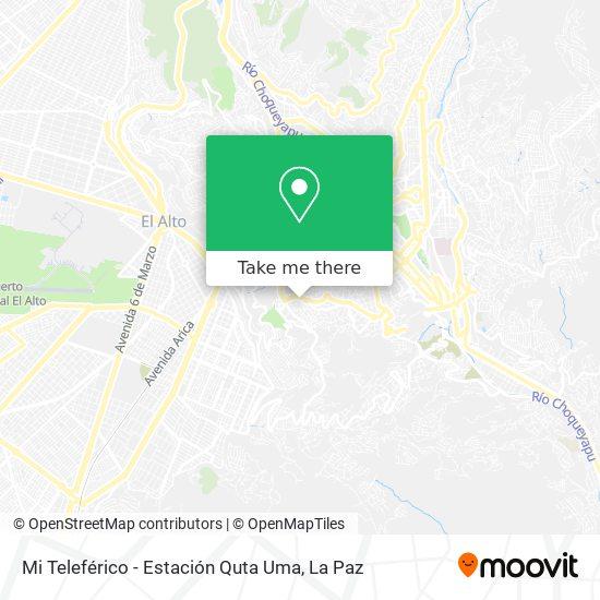 Mi Teleférico - Estación Quta Uma map