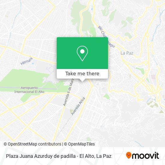 Plaza Juana Azurduy de padilla - El Alto map
