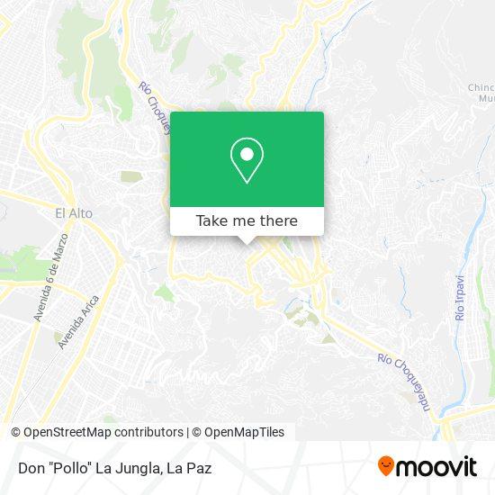 """Don  """"Pollo'' La Jungla map"""