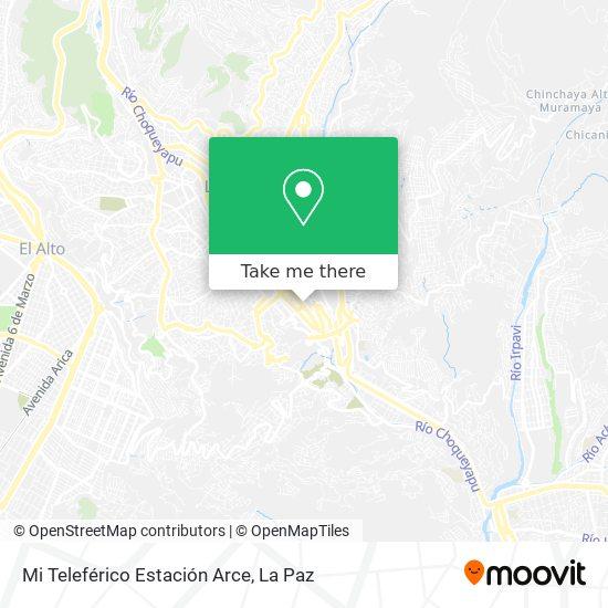 Mi Teleférico Estación Arce map