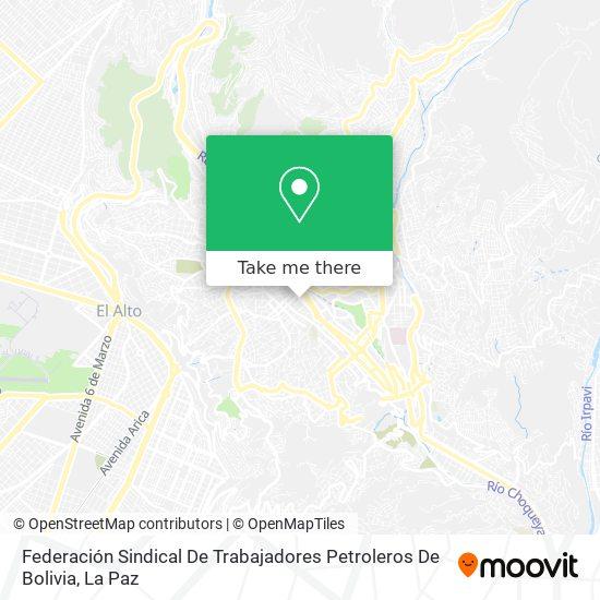 Federación Sindical De Trabajadores Petroleros De Bolivia map