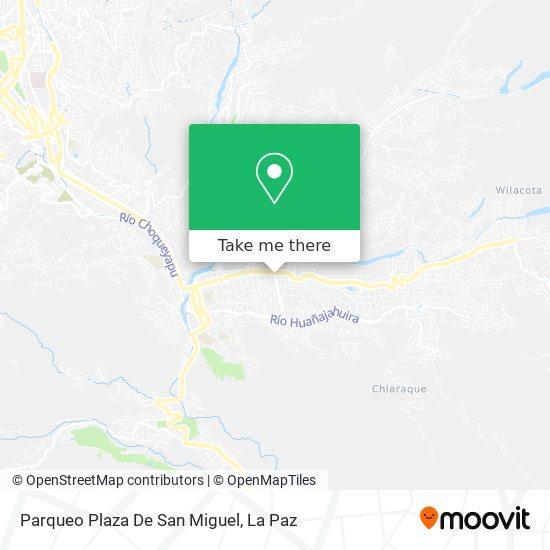 Parqueo Plaza De San Miguel map