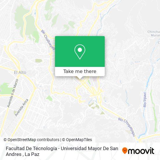Facultad De Técnología - Universidad Mayor De San Andres map