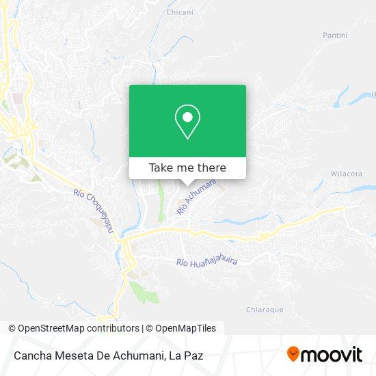 Cancha Meseta De Achumani map