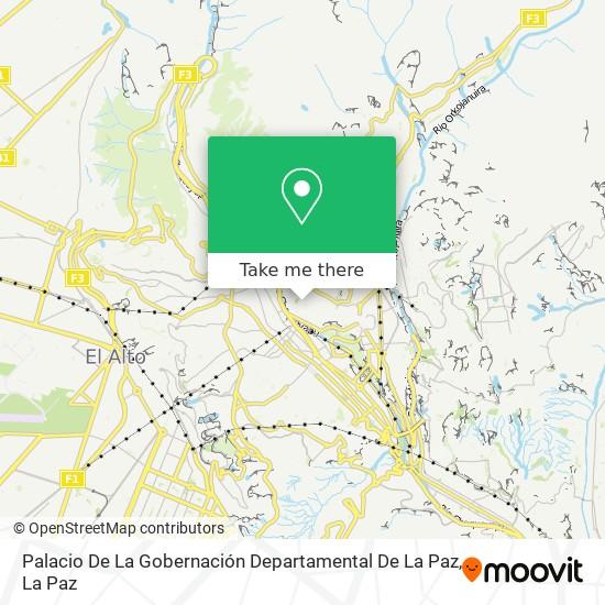 Palacio De La Gobernación Departamental De La Paz map
