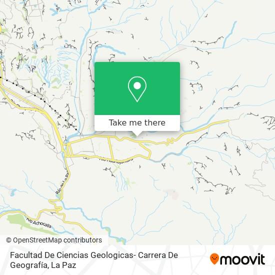 Facultad De Ciencias Geologicas- Carrera De Geografía map