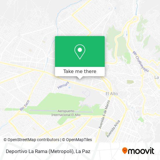 Deportivo La Rama (Metropoli) map