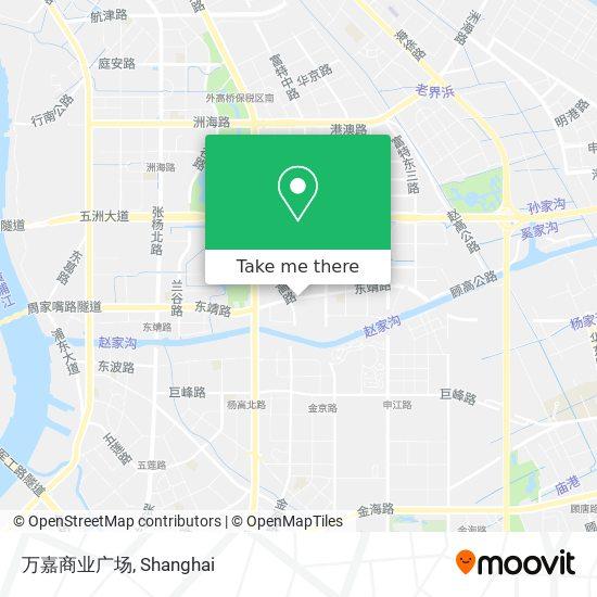 万嘉商业广场 map