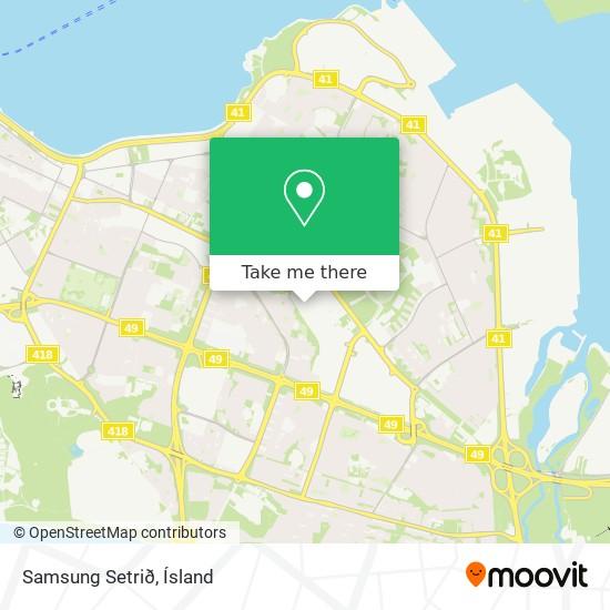 Samsung Setrið map