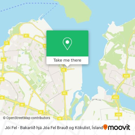 Jói Fel - Bakaríið hjá Jóa Fel Brauð og Kökulist map