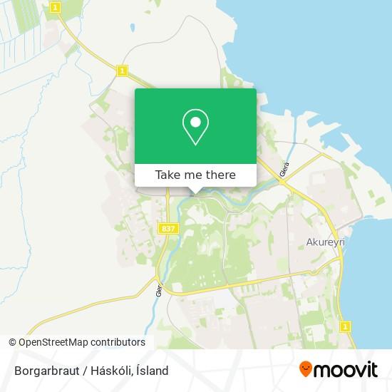 Borgarbraut / Háskóli map