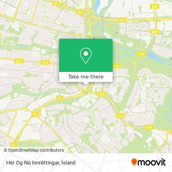 Hér Og Nú Innréttingar map