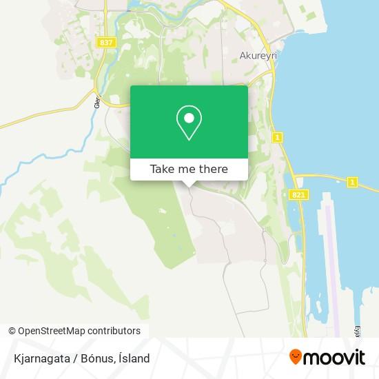 Kjarnagata / Bónus map