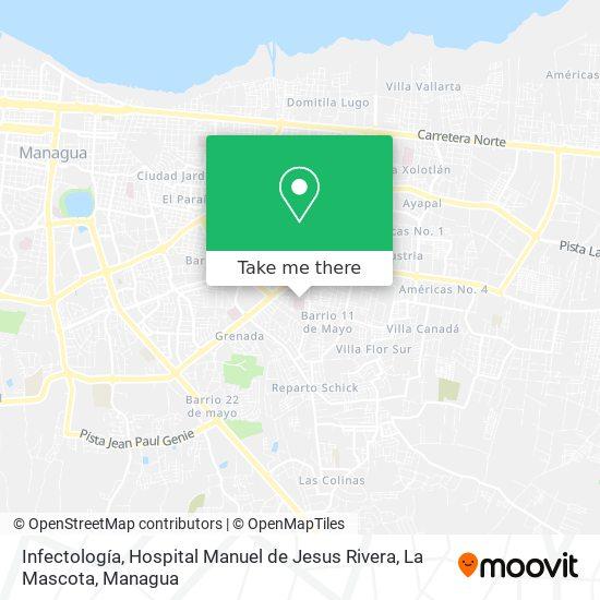 Infectología, Hospital Manuel de Jesus Rivera, La Mascota map