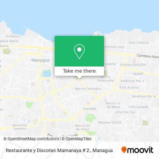 Restaurante y Discotec Mamanaya # 2. map