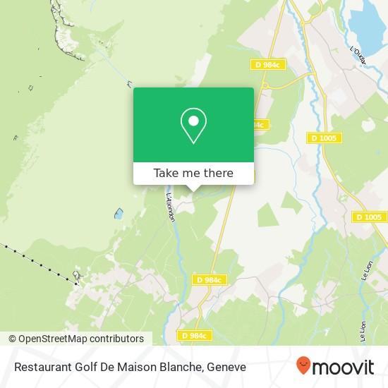 Restaurant Golf De Maison Blanche map
