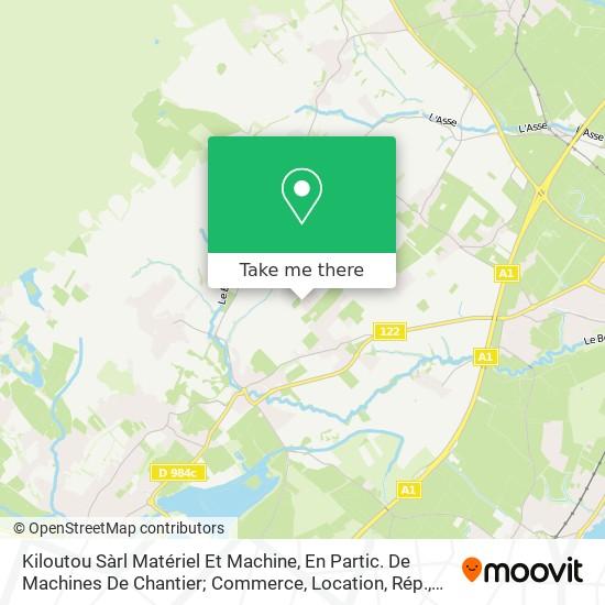 Kiloutou Sàrl Matériel Et Machine, En Partic. De Machines De Chantier; Commerce, Location, Rép. Karte