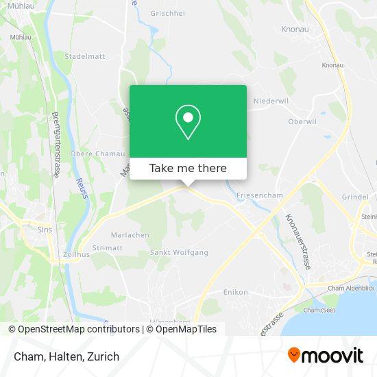 Cham, Halten map