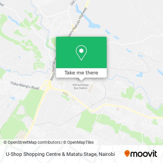 U-Shop Shopping Centre & Matatu Stage map