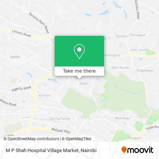 M P Shah Hospital Village Market map