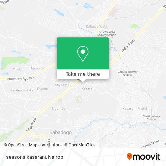 seasons kasarani map