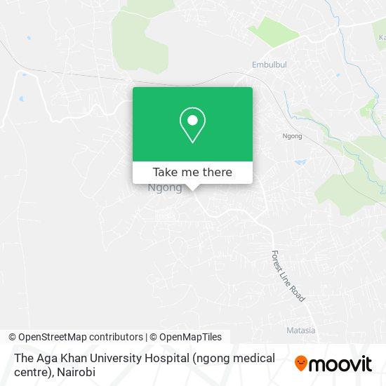 The Aga Khan University Hospital (ngong medical centre) map