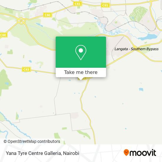 Yana Tyre Centre Galleria map