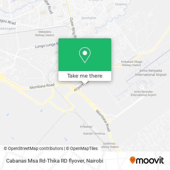Cabanas Msa Rd-Thika RD flyover map