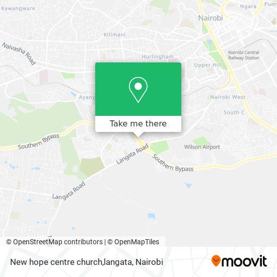 New hope centre church,langata map