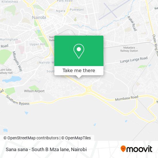 Sana sana - South B Mza lane map