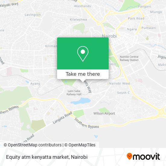 Equity atm kenyatta market map