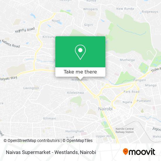Naivas Supermarket - Westlands map