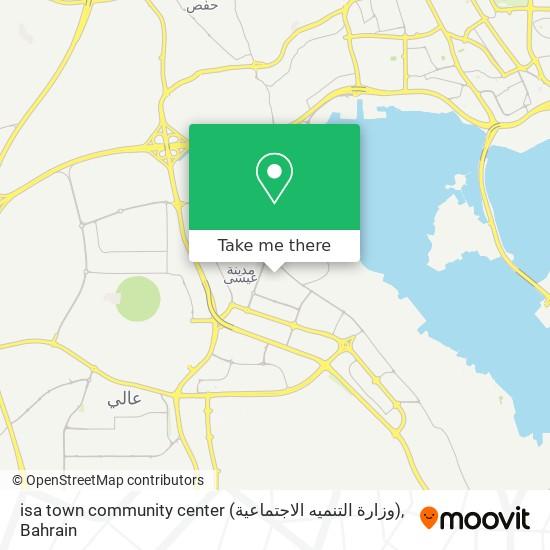 isa town community center (وزارة التنميه الاجتماعية) map