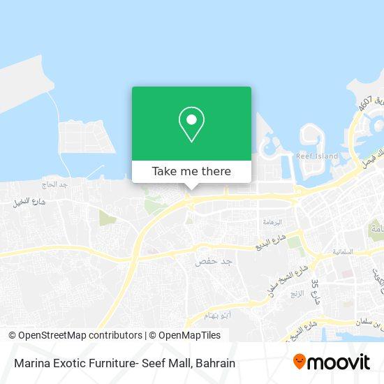Marina Exotic Furniture- Seef Mall map