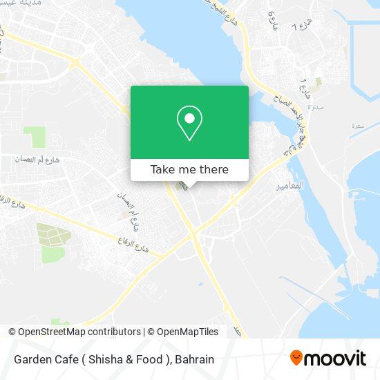 Garden Cafe ( Shisha & Food ) map