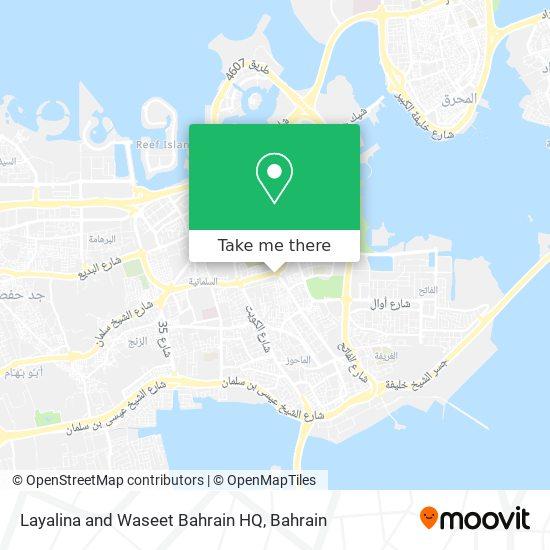Layalina and Waseet Bahrain HQ map