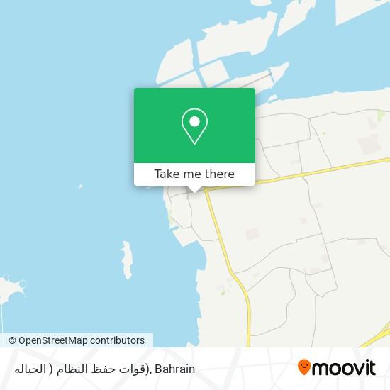 قوات حفظ النظام  ( الخياله) map