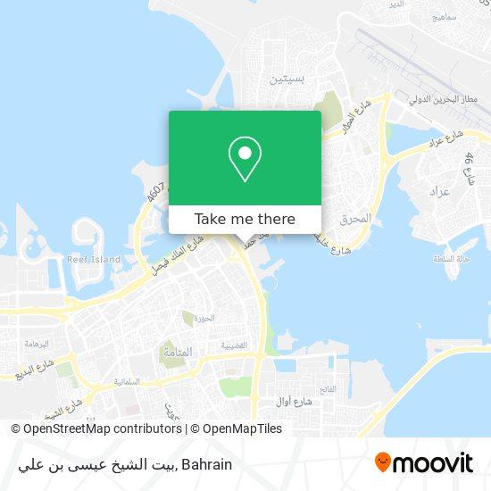 بيت الشيخ عيسى بن علي map