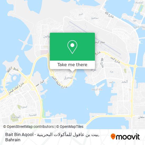Bait Bin Aqool - بيت بن عاقول للمأكولات البحرينية map