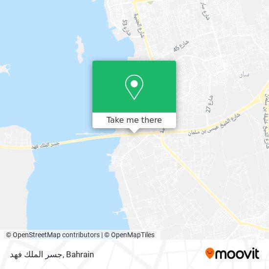جسر الملك فهد map