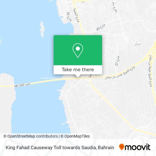 King Fahad Causeway Toll towards Saudia map