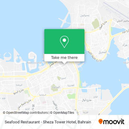 Seafood Restaurant - Sheza Tower Hotel map