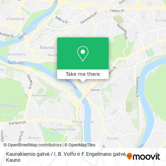 Kaunakiemio gatvė / I. B. Volfo ir F. Engelmano gatvė map