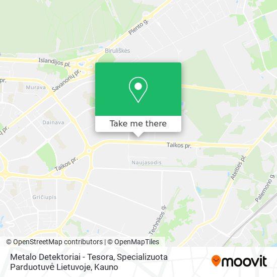 Metalo Detektoriai - Tesora, Specializuota Parduotuvė Lietuvoje map