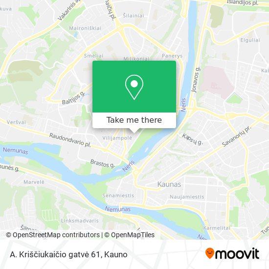 A. Kriščiukaičio gatvė 61 map