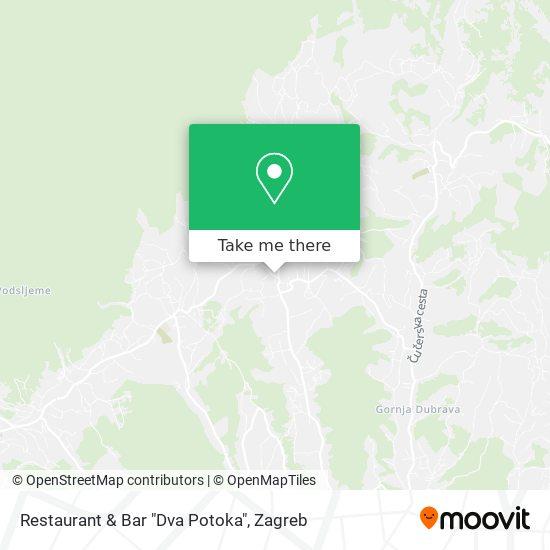 "Restaurant & Bar ""Dva Potoka"" map"