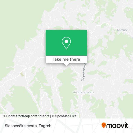 Slanovečka cesta map